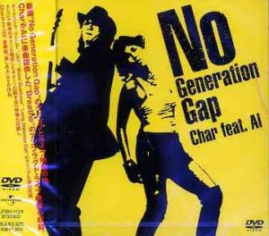 Cover del dvd 'Char - No Generation Gap feat. AI ()' di AI