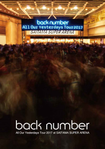 Cover del dvd 'All Our Yesterdays Tour 2017 at SAITAMA SUPER ARENA (DVD)' di back number