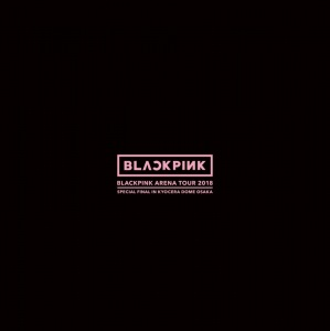 "Cover del bluray 'BLACKPINK ARENA TOUR 2018 ""SPECIAL FINAL IN KYOCERA DOME OSAKA"" (BD+CD)' di BLACKPINK"