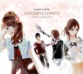 GOODBYE LONELY ~Bside collection~  (2CD+DVD) Cover