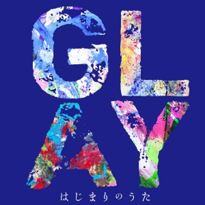 Cover del single 'Hajimari no Uta (はじまりのうた) (Digital TV Size)' di GLAY
