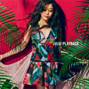 Cover del single 'PLAYBACK (CD)' di JUJU