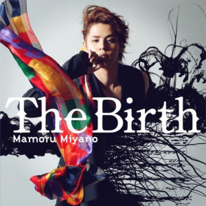 Cover del single 'The Birth ()' di Mamoru Miyano