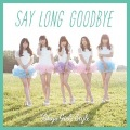 Say long goodbye / Himawari to Hoshikuzu (ヒマワリと星屑) -English Ver.- (CD+DVD A) Cover